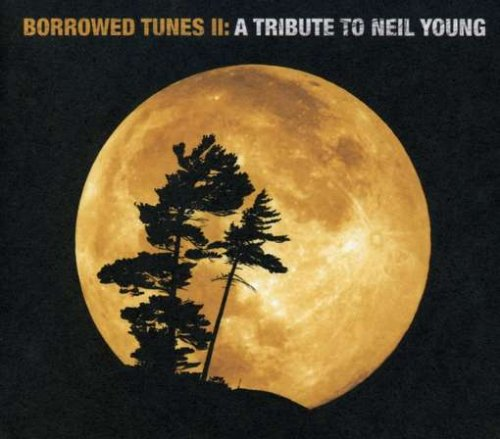 Neil Young - Vol. 2- Borrowed Tunes- Tribute To Neil Young - Zortam Music