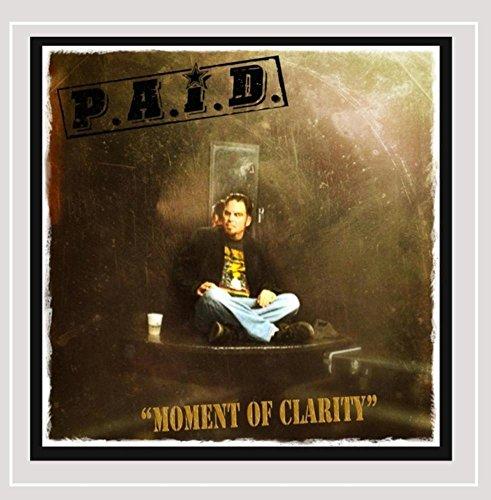 P.A.I.D. - Moment of Clarity