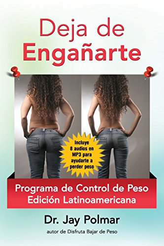 Deja de Enganarte: Programma de Control de Peso: Volume 1 (Edicion Latinamerica)