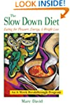 The Slow Down Diet: Eating for Pleasu...