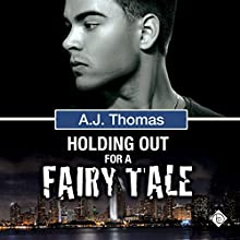 Holding Out for a Fairy Tale: Least Likely Partnership, Book Two (       UNABRIDGED) by A. J. Thomas Narrated by Jeff Gelder
