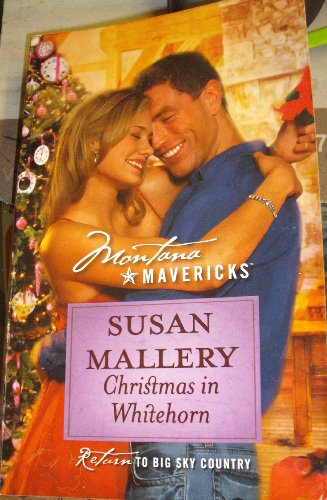 CHRISTMAS IN WHITEHORN (MONTANA MAVERICKS - RETURN TO BIG SKY COUNTRY, #40), SUSAN MALLERY