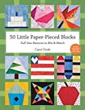 50 Little Paper- Pieced Blocks: Full-Size Patterns to Mix & Match (1607055317) by Doak, Carol