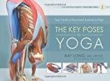 img - for Key Poses of Yoga: Your Guide to Functional Anatomy in Yoga: 2 (Scientific Keys) by Long, Ray (2009) Paperback book / textbook / text book