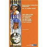 Employés, techniciens et agents de maîtrise du bâtiment : Convention collective nationale du 12 juillet 2006