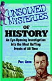 Unsolved Mysteries of History: An Eye-Opening Investigation into the Most Baffling Events of All Time