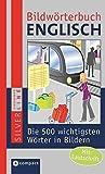 Compact Bildwörterbuch Englisch: Die 500 wichtigsten Wörter in Bildern zum