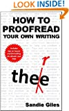 How to Proofread Your Own Writing: Tips and techniques to help you produce an error-free manuscript
