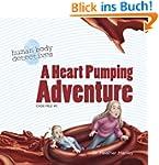A Heart Pumping Adventure: An Imagina...