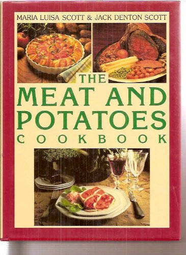 Meat and Potatoes Cookbook by Maria L. Scott, Jack D. Scott