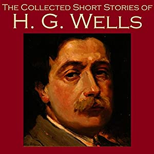 The Collected Short Stories of H. G. Wells Audiobook