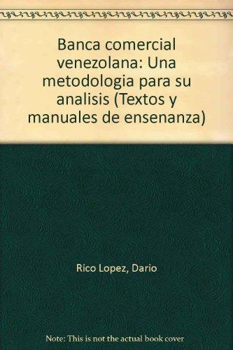 Banca comercial venezolana: Una metodologia para su analisis (Textos y manuales de ensenanza) (Spanish Edition)