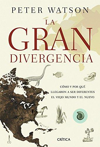 La gran divergencia: Cómo y por qué llegaron a ser diferentes el Viejo Mundo y el Nuevo (Serie Mayor (critica))