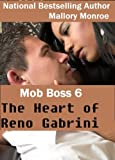 img - for MOB BOSS 6: THE HEART OF RENO GABRINI (Mob Boss Series) book / textbook / text book