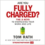 Are You Fully Charged?: The 3 Keys to...