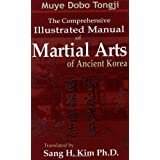 Muye Dobo Tongji : Comprehensive Illustrated Manual of Martial Arts of Ancient Korea
