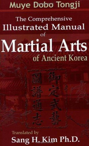 Muye Dobo Tongji : Comprehensive Illustrated Manual of Martial Arts of Ancient Korea