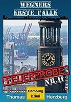 Feuerprobe: Wegners erste F�lle (2. Teil): Hamburg Krimi (German Edition)