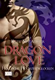 Dragon Love: H�llische Hochzeitsglocken