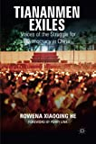 img - for Tiananmen Exiles: Voices of the Struggle for Democracy in China (Palgrave Studies in Oral History) book / textbook / text book