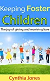 Keeping Foster Children: The joy of giving and receiving love