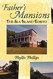 Father's Mansions: The Sea Island Edisto