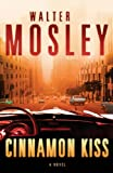 Cinnamon Kiss (0297851012) by Mosley, Walter