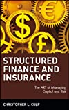 img - for Structured Finance and Insurance: The ART of Managing Capital and Risk (Wiley Finance) book / textbook / text book