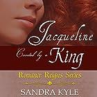 Jacqueline: Coveted by a King: Romance Reigns Series, Book 1 Hörbuch von Sandra Kyle Gesprochen von:  Megann
