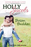 Bosom Buddies: A Holly Jacobs Classic Romance