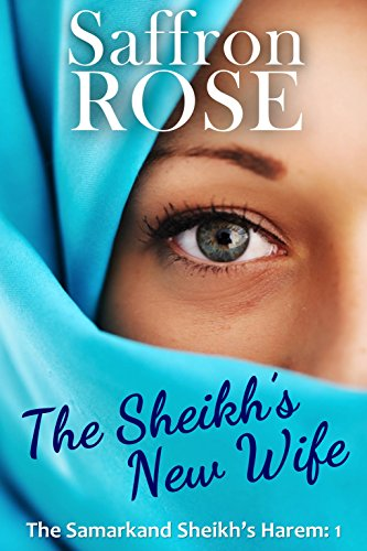 The Sheikh's New Wife: Erotic Adventures for Exotic Nights (The Samarkand Sheikh's Harem Book 1)