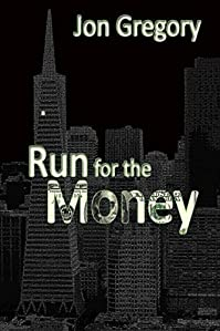 (FREE on 3/13) Run For The Money: A High Stakes Crime Thriller by Jon Gregory - http://eBooksHabit.com