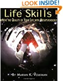 Life Skills: Improve the Quality of Your Life with Metapsychology (Explorations in Metapsychology)