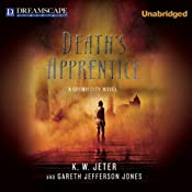 Death's Apprentice: Grimm City, Book 1 | [K. W. Jeter, Gareth Jefferson Jones]