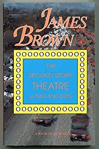 The Second Story Theatre And Two Encores James Brown