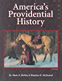 America's Providential History (Including Biblical Principles of Education, Government, Politics, Economics, and Family Life)