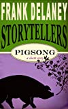 Pigsong (Frank Delaney Storytellers Book 3)