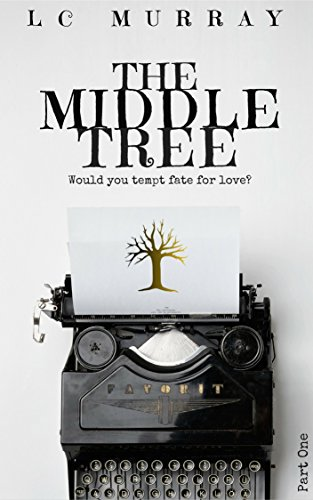 The Middle Tree: Part 1