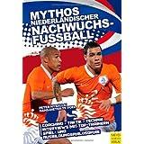Mythos niederl?ndischer Nachwuchsfu?ball (German Edition)