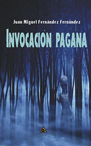 Invocación pagana: El sello roto, la llave y el guía (Herederos de la Atlántida. (El presente volumen es autoconclusivo).. nº 1)