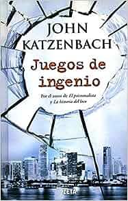 Juegos de ingenio (Spanish Edition): John Katzenbach: 9788498724660