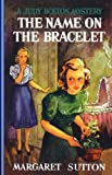 Name On The Bracelet #13 (Judy Bolton Mysteries)