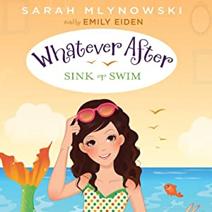 Sink or Swim: Whatever After, Book 3 | [Sarah Mlynowski]