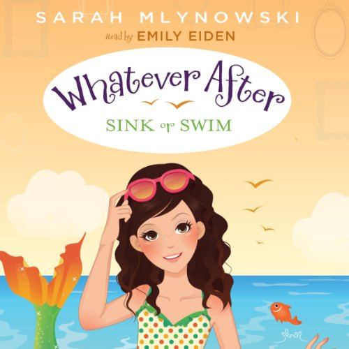 Sink or Swim (Whatever After #3) by Mlynowski, Sarah