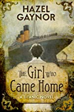 The Girl Who Came Home - A Titanic Novel