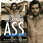 Hot Neighbor: Sharing My Gay Husband's Ass | Hank Wilder