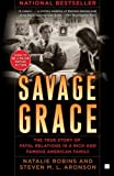 img - for Savage Grace: The True Story of Fatal Relations in a Rich and Famous American Family by Robins, Natalie, Aronson, Steven M.L (December 18, 2007) Paperback book / textbook / text book