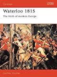 img - for Waterloo 1815: The Birth of Modern Europe (Campaign) by Wootten, Geoff (1992) Paperback book / textbook / text book