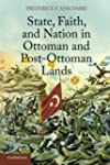 State, Faith, and Nation in Ottoman a...