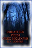 Creature From Crex Meadow